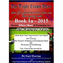 The Triple Crown Affair - Book 1a — 2015 - Secret White Sheet iif Formulas for The Kentucky Derby + D.ö.s.a.ge + Free Access Codes