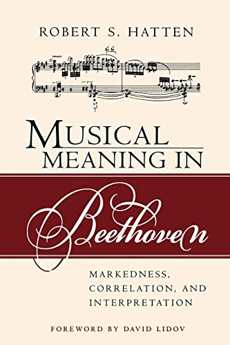 Musical Meaning in Beethoven: Markedness, Correlation, and Interpretation (Advances in Semiotics)