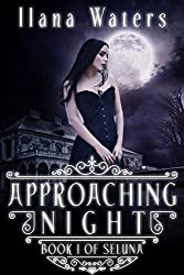 Approaching Night: Book I of Seluna