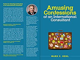Amusing Confessions of an International Consultant (International business) by [Hehl, Mark C]