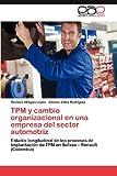 Tpm y Cambio Organizacional en una Empresa Del Sector Automotriz, Gustavo Villegas López and Alfonso Vélez Rodríguez, 3847364081