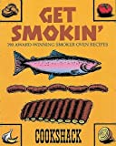 Get Smokin': 190 Award-winning Smoker Oven Recipes