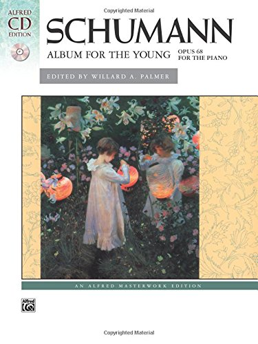 Schumann -- Album for the Young, Op. 68: Book & 2 CDs (Alfred Masterwork CD Edition)