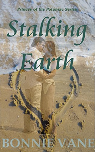 Stalking Earth: Princes of the Potomac Series #1 by [Vane, Bonnie]