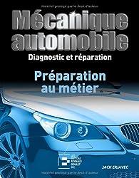 Mécanique automobile, Diagnostic et Reparation : Preparation au Metier