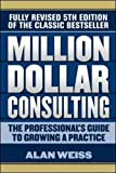 img - for Million Dollar Consulting: The Professional's Guide to Growing a Practice, Fifth Edition (Business Books) book / textbook / text book
