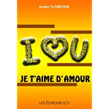 JE T'AIME D'AMOUR (French Edition)