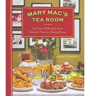 Mary Mac\'s Tea Room: 65 Years of Recipes from Atlanta\'s Favorite ...