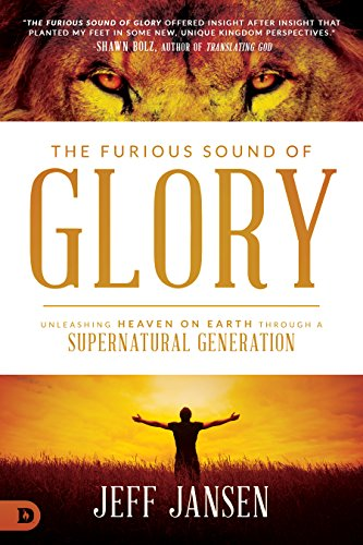 ?TXT? The Furious Sound Of Glory: Unleashing Heaven On Earth Through A Supernatural Generation. Fresh research continua metal Official