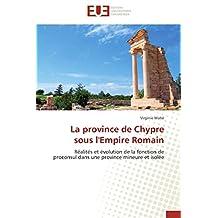 LA PROVINCE DE CHYPRE SOUS L EMPIRE ROMAIN