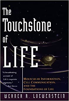 The Touchstone of Life: Molecular Information, Cell Communication, and the Foundations of Life by Werner R. Loewenstein (2000-12-14)