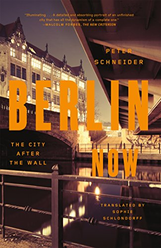 Berlin Now: The City After the Wall [Peter Schneider] (Tapa Blanda)