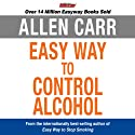 The Easy Way to Control Alcohol Speech by Allen Carr Narrated by Richard Mitchley
