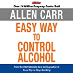 The Easy Way to Control Alcohol | Allen Carr