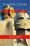 img - for Visible Cities Barcelona: A City Guide, First Edition book / textbook / text book