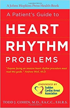 Book A Patient's Guide to Heart Rhythm Problems (A Johns Hopkins Press Health Book) by Todd J. Cohen (2010-10-07)
