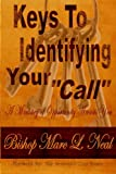 "Keys To Identifying Your ""Call"": A Ministry of"