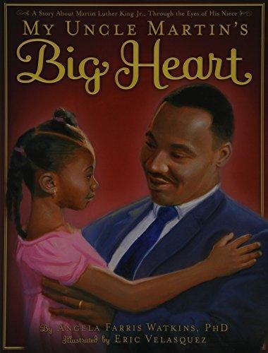 My Uncle Martins Big Heart Angela Farris Watkins