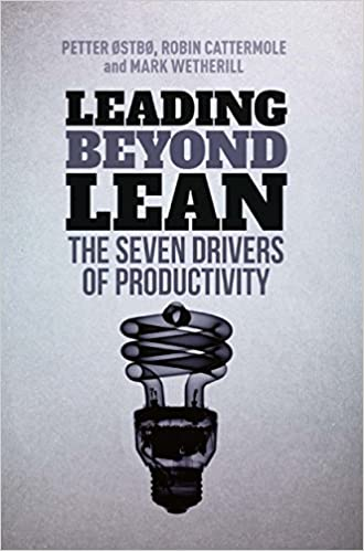 Amazon com: Leading Beyond Lean: The Seven Drivers of Productivity