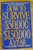 img - for How to Survive on $50,000 to $150,000 a Year book / textbook / text book