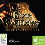 The Potato Factory : The Australian Trilogy, Book 1 | Bryce Courtenay
