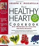 The Healthy Heart Cookbook, Joseph C. Piscatella and Bernie Piscatella, 1579123309