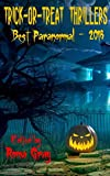 img - for Trick-or-Treat Thrillers - Best Paranormal - 2018 book / textbook / text book