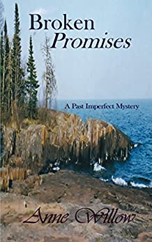 Broken Promises (A Past Imperfect Mystery) by [Willow, Anne]