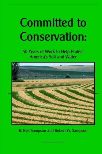 Committed to Conservation: 50 Years of Work to Help Protect  America?s Soil and Water