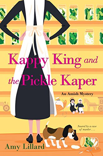 Kappy King and the Pickle Kaper (An Amish Mystery) by [Lillard, Amy]