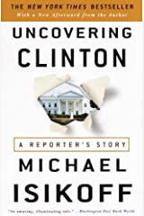 Uncovering Clinton: A Reporter's Story Kindle Edition