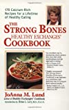 The Strong Bones Healthy Exchanges Cookbook, Joanna M. Lund, 0399523375