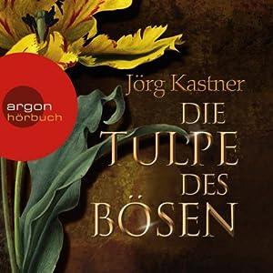 Die Tulpe des Bösen Hörbuch