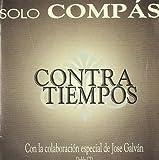 Solo Compas Contratiempos, con la colaboracion especial de Jose Galvan