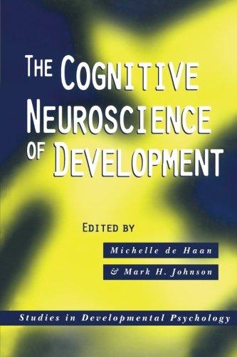 The Cognitive Neuroscience of Development (Studies in Developmental Psychology)