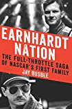 Earnhardt Nation: The Full-Throttle Saga of NASCAR's First Family