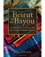 Beirut on the Bayou: Alfred Nicola, Louisiana, and the Making of Modern Lebanon