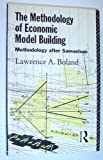 The Methodology of Economic Model Building, Lawrence A. Boland, 0415064627
