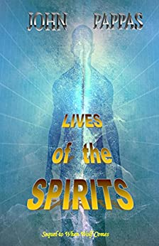 Lives of the Spirits by [Pappas, John]