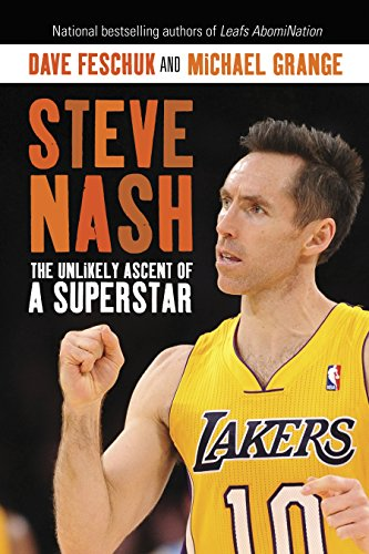 (Steve Nash: The Unlikely Ascent of a Superstar)
