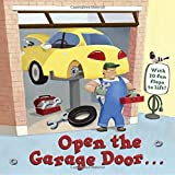 img - for Open the Garage Door (Lift-the-Flap) book / textbook / text book