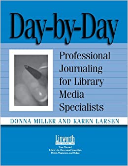 Book Day-by-Day: Professional Journaling for Library Media Specialists (Managing the 21st Century Library Media Center)