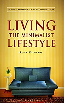 Living the minimalist lifestyle downsize and for Minimalist living amazon
