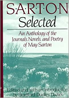 Sarton Selected: An Anthology of the Novels, Journals, and Poetry of May Sarton