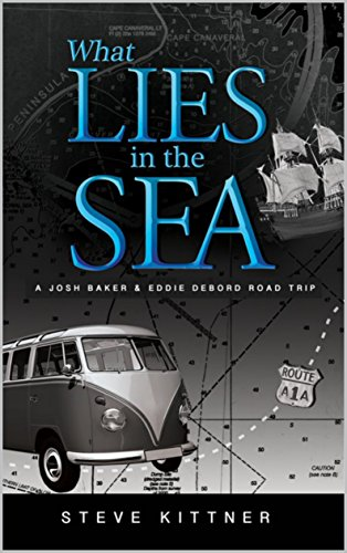 What Lies in the Sea: A Josh Baker and Eddie Debord Road Trip (A Josh Baker and Eddie Debord Series Book 3)
