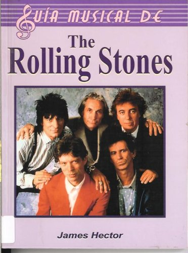 Rolling Stones/ The Complete Guide to the Music of The Rolling Stones (Guia musical de/ Music Guide of) (Spanish Edition) PDF