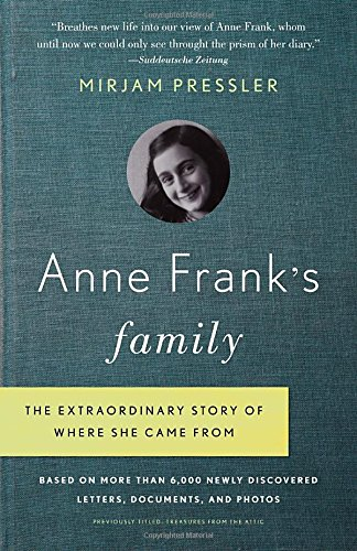 Anne Frank s Family: The Extraordinary Story of Wh…