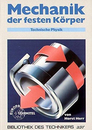 Technische Physik, 5 Bde., Bd.1, Mechanik der festen Körper (Bibliothek des Technikers)