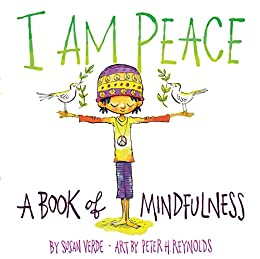 I Am Peace: A Book of Mindfulness by [Verde, Susan]