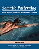 Somatic Patterning, Foster, Mary Ann, 0133027309